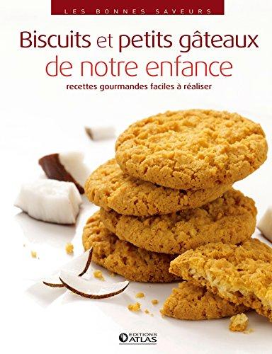 Biscuits et petits gâteaux de notre enfance par Collectif