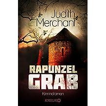 Rapunzelgrab: Kriminalroman