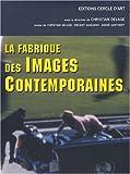 La fabrique des images contemporaines