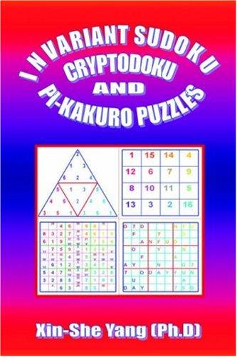 Invariant Sudoku, Cryptodoku, and Pi-Kakuro Puzzles por Xin-She Yang
