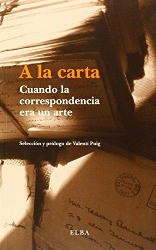 A la carta: cuando la correspondencia era un arte por Valentí Puig