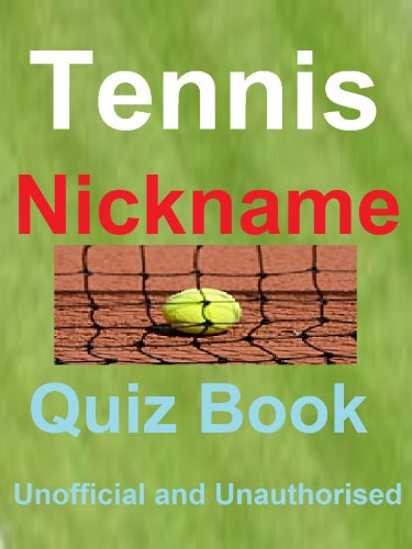 The Tennis Nickname Quiz Book (English Edition)