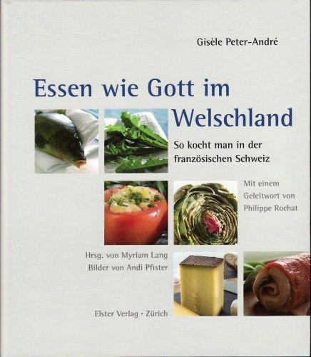 essen-wie-gott-im-welschland-so-kocht-man-in-der-franzsischen-schweiz-livre-en-allemand