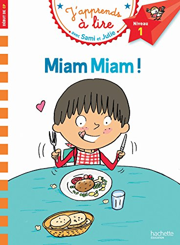 Sami et Julie CP Niveau 1 Miam Miam ! par Emmanuelle Massonaud
