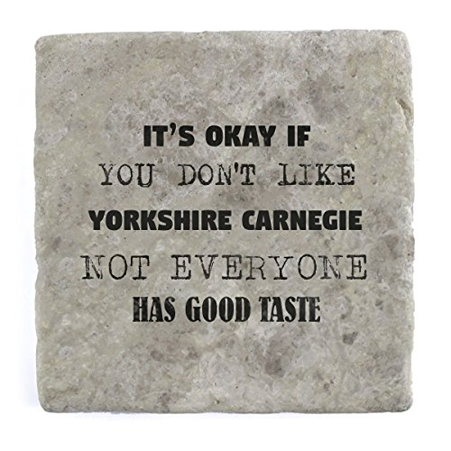 its-ok-if-you-dont-like-yorkshire-carnegie-not-everyone-has-good-taste-marble-tile-drink-coaster