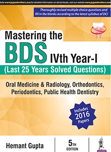 Mastering the BDS IV Year - I: Last 25 Years Solved Questions
