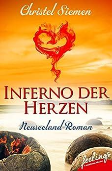 Tangata Whenua: Inferno der Herzen: Neuseeland-Roman von [Siemen, Christel]