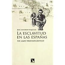 La esclavitud en las Españas: un lazo transatlántico (Mayor, Band 383)