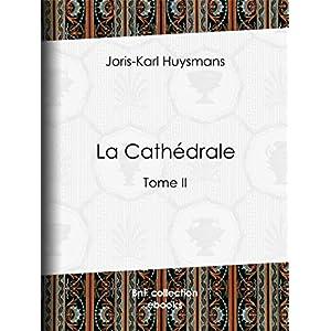La Cathédrale: Tome II