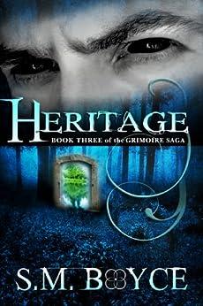 Heritage: Book Three of the Grimoire Saga (English Edition) par [Boyce, S. M.]