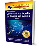 Alan Ellman's Complete Encyclopedia For Covered Call Writing Volume-2 (English Edition)