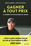 Gagner à tout prix - La guerre psychologique au tennis