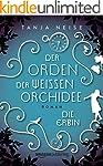 Die Erbin (Der Orden der weißen Orchi...