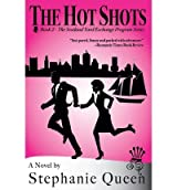 [(The Hot Shots)] [by: Stephanie Queen]