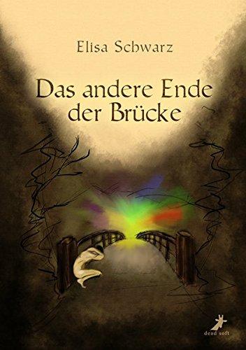 Das andere Ende der Brücke (Der Hoffnung Brücke)