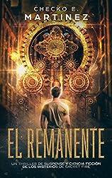 El Remanente: Un thriller de suspense, aventuras y ciencia ficción (Los Misterios de Sacret Fire nº 1)