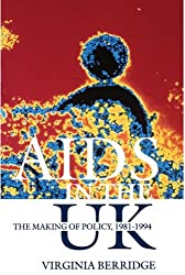 AIDS in the UK: The Making of Policy, 1981-1994