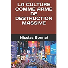 LA CULTURE COMME ARME DE DESTRUCTION MASSIVE