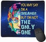 You-May-Say-Im-Dreamer-But-Im-Not-The-Only-One-John-Lennon Computers Tapis de Souris pour Ordinateur Portable Bureau étanche Tapis de Souris en Caoutchouc antidérapant