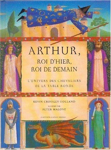 Arthur, roi d'hier, roi de demain. L...