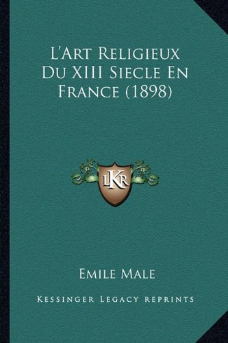L'Art Religieux Du XIII Siecle En France (1898)