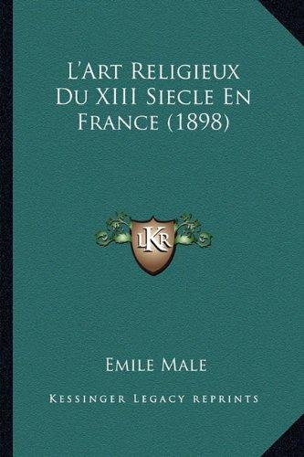 L'Art Religieux Du XIII Siecle En France (1898)