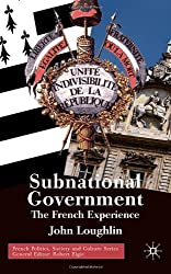 Subnational Government: The French Experience