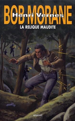 Bob Morane : la relique maudite par Rémy Gallart, d'après l'oeuvre et les personnages d'Henri Vernes