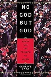 No God but God: Egypt and the Triumph of Islam by Geneive Abdo (2002-10-24)