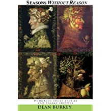 Seasons Without Reason: A Collection of Humorous Short Stories by Dean Burkey (2012-05-22)