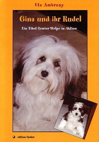 Gina und ihr Rudel: Ein Tibet-Terrier-Welpe in Aktion (Aktion Welpen)