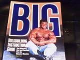 Big: Bulkbuilding Instructional Guide by Ellington Darden (1990-10-03)