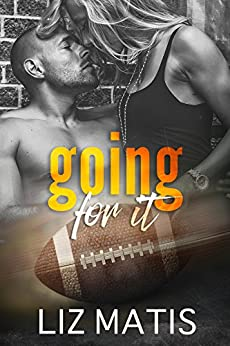 Going For It (Fantasy Football Romance Book 2) by [Matis, Liz]