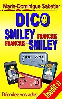 DICO SMILEY-FRANÇAIS FRANÇAIS-SMILEY par [SABATIER, Marie-Dominique]