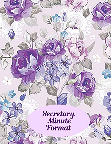 Secretary Minute Format: Record Logbook, Meeting Minutes Notebook Journal, Secretary Notepad, Gifts for Secretaries, Office, Church, Warehouse, Club, ... 110 Pages. (Administrative Supplies, Band 43) -