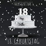 Alles Gute zum 18. Geburtstag: Gästebuch zum Eintragen - Graue Edition -110 Seiten