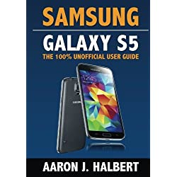 Samsung Galaxy S5: The 100% Unofficial User Guide