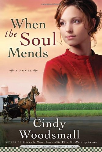 When The Soul Mends Sisters Of The Quilt Book 3