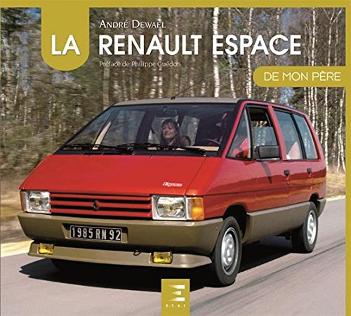 La Renault Espace de mon père par André Dewael