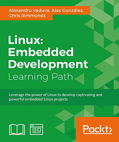 Linux: Embedded Development by [Vaduva, Alexandru, Gonzalez, Alex, Simmonds, Chris]