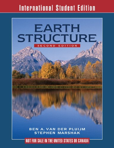 Earth Structure: An Introduction to Structural Geology and Tectonics por Ben A. Van der Pluijm