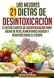 21 Mejores Dietas de Desintoxicación para Bajar de Peso, Aumentando la Energía y Rejuveneciendo el Cuerpo