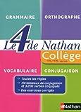 Le 4 de Nathan : grammaire, orthographe, vocabulaire, conjugaison : Collège 11/15 ans