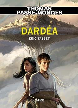 Thomas Passe-Mondes : Dardéa: Tome 1 - Saga Fantasy par [Tasset, Eric]