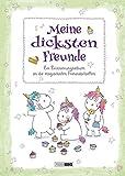 Meine dicksten Freunde: Ein Erinnerungsalbum an die magischsten Freundschaften