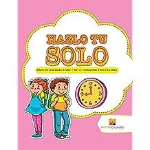 Hazlo Tu Solo: Libros De Actividades 8 Años | Vol -3 | Sustracción Y Decir La Hora