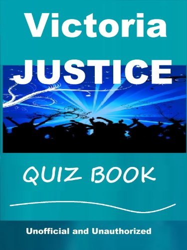 The Unofficial Victoria Justice Quiz Book (English Edition)