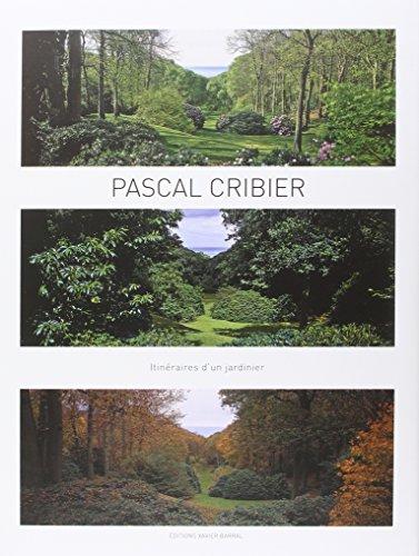 Itinéraires d'un jardinier par Pascal Cribier