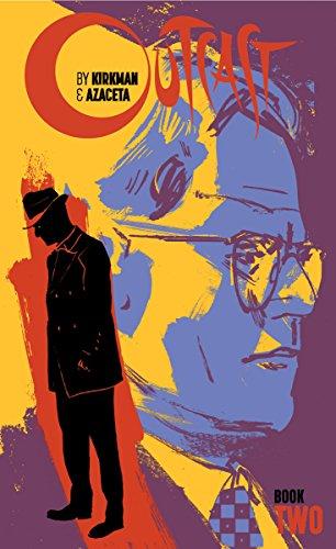 Outcast By Kirkman & Azaceta: Book Two (English Edition)