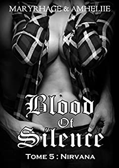 Blood Of Silence, Tome 5 : Nirvana par [Amheliie, Maryrhage]